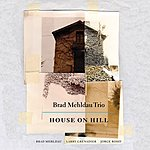 Brad Mehldau Trio House On Hill