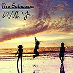 The Subways With You (2-Track Single)