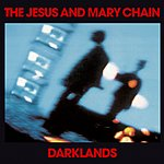 The Jesus and Mary Chain Darklands