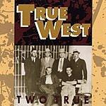 True West Two True