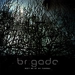 Brigade Meet Me At The Funeral (3-Track Maxi-Single)