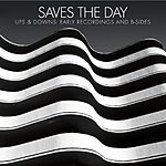 Saves The Day Ups & Downs: Early Recordings & B-Sides