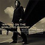 John Mayer Waiting On The World To Change (Single)