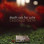Death Cab For Cutie Crooked Teeth (Single)