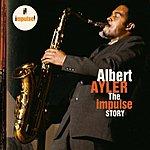 Albert Ayler The Impulse Story