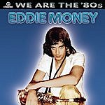 Eddie Money We Are The '80s