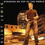 Eliot Lewis Standing On Top Of The World