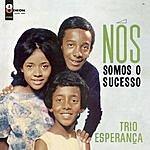 Trio Esperanca Nos Somos O Sucesso