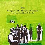 Slut Songs Aus Die Dreigroschenoper