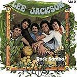 Lee Jackson Rock Samba Vol.2