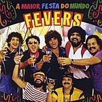 The Fevers A Maior Festa Do Mundo