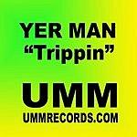 Yer Man Trippin' (Single)