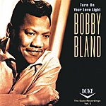 Bobby 'Blue' Bland Turn On Your Love Light/The Duke Recordings Vol.2
