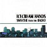 Icecream Hands Sweeter Than The Radio