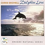 Chris Michell Dolphin Love (2004 Reissue)