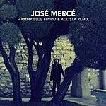 José Mercé Mammy Blue (Floro & Acosta Remix)