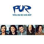 Pur Weil Du Bei Mir Bist (Maxi-Single)