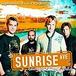 Sunrise Avenue Fairytale Gone Bad (Supermodels From Paris Remix) (Single)