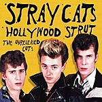 Stray Cats Hollywood Strut: The Unreleased Cuts