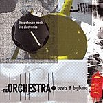 The Orchestra Beats & Bigband: The Orchestra Meets Live Electronica