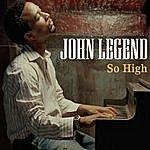 John Legend So High (3-Track Single)