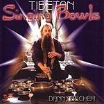 Danny Becher Tibetan Singing Bowls
