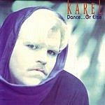 Karel Dance... Or Else