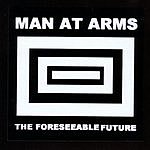 Man At Arms The Foreseeable Future (Maxi-Single)