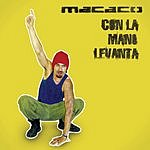 Macaco Con La Mano Levantá (Single)