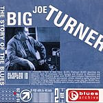 Big Joe Turner Blues Archive: Big Joe Turner