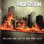 Indecision To Live And Die In New York City