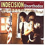 Indecision Unorthodox
