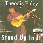 Theodis Ealey Stand Up In It