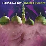 Aa'shiq-Al-Rasul Blessed Mustafa