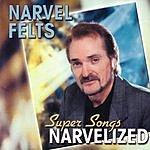 Narvel Felts Super Songs Narvelized