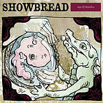 Showbread Age Of Reptiles