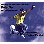 Pedro Paulo Peladao: The Beautiful Game