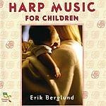 Erik Berglund Harp Music For Children