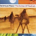 Aa'shiq-Al-Rasul The Sultan Of Madinah