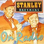 The Stanley Brothers On Radio