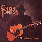 Chris Jones Follow Your Heart