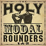 The Holy Modal Rounders 1 & 2 (Remastered)