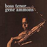 Gene Ammons Boss Tenor (Remastered)