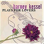 Barney Kessel Plays For Lovers