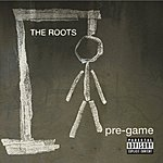 The Roots Pre-Game (Parental Advisory)