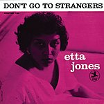Etta Jones Don't Go To Strangers (Remastered)
