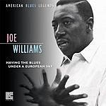 Joe Williams Having The Blues Under A European Sky