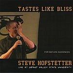 Steve Hofstetter Tastes Like Bliss