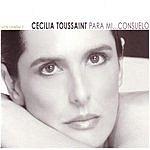Cecilia Toussaint Para Mi... Consuelo, Vol.1
