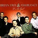 Brian Free & Assurance It's So God!